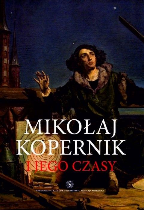 Mikołaj Kopernik I Jego Czasy Wydawnictwo Umk