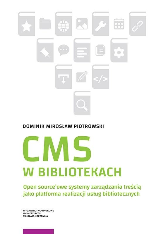 CMS w bibliotekach. Open source'owe systemy zarządzania treścią jako platforma realizacji usług bibliotecznych